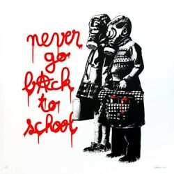 Goin Art - Never Go Back To School - Edition 50 - Not Banksy Dface Shepard Obey