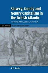 Slavery, Family, And Gentry Capitalism In The British Atlantic ... 9780521143004