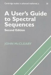 A Userand039s Guide To Spectral Sequences By John Mccleary 9780521567596   Brand New