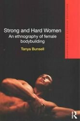 Strong And Hard Women An Ethnography Of Female Bodybuilding 9780415824378