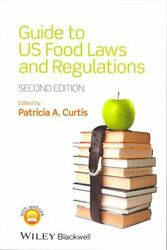 Guide To Us Food Laws And Regulations By Patricia A. Curtis 9781118227787