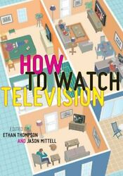 How To Watch Television By Ethan Thompson 9780814745311   Brand New