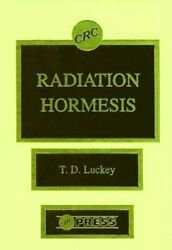 Radiation Hormesis By T. D. Luckey 9780849361593   Brand New   Free Us Shipping