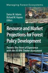 Resource And Market Projections For Forest Policy Development T... 9781402063084