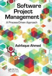 Software Project Management A Process-driven Approach 9781439846551   Brand New