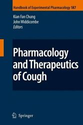 Pharmacology And Therapeutics Of Cough By K. Fan Chung 9783540798415   Brand New