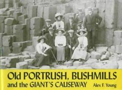 Old Portrush, Bushmills And The Giant's Causeway By Alex F. Young 9781840331899