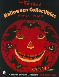 Timeless Halloween Collectibles 1920 To 1949 By Claire M. Lavin 9780764321467