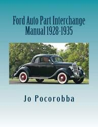 Ford Auto Parts Interchange Manual 1928-1935 Find And Identify Original Partsnew