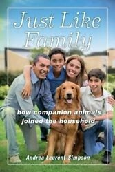 Just Like Family How Companion Animals Joined The Household 9781479828852