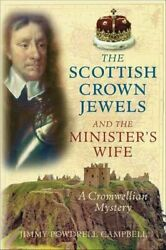 The Scottish Crown Jewels And The Minister's Wife A Cromwellian... 9780752440293