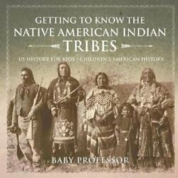 Getting To Know The Native American Indian Tribes - Us History ... 9781541911789