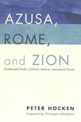 Azusa, Rome, And Zion By Peter Hocken 9781498228343 | Brand New