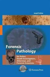 Forensic Pathology For Police, Death Investigators, Attorneys, ... 9781627038188
