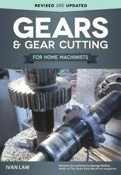 Gears And Gear Cutting For Home Machinists Booklathemillsouthbendnew