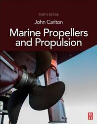 Marine Propellers And Propulsion By John Carlton 9780081003664 | Brand New