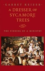 A Dresser Of Sycamore Trees The Finding Of A Ministry 9781567926453 | Brand New