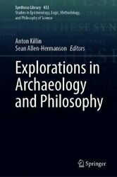 Explorations In Archaeology And Philosophy By Anton Killin 9783030610517