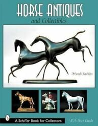 Horse Antiques And Collectibles By Deborah Rashkin 9780764313509 | Brand New