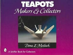 Teapots Makers And Collectors By Dona Z. Meilach 9780764322143 | Brand New