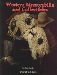 Western Memorabilia And Collectibles By Bob Ball 9780887404849 | Brand New