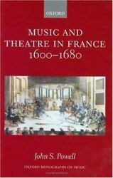 Music And Theatre In France 1600-1680, Powell, John S., Very Good Condition, Boo