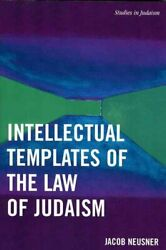 Intellectual Templates Of The Law Of Judaism By Jacob Neusner 9780761833956