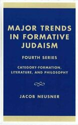Major Trends In Formative Judaism, Fourth Series By Jacob Neusner 9780761823742