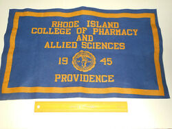 1945 Rhode Island College Of Pharmacy And Allied Sciences Felt Banner Providence