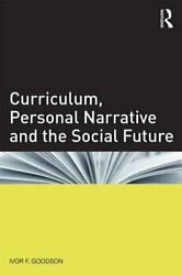 Curriculum Personal Narrative And The Social Future By Ivor F. Goodson...