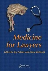 Medicine For Lawyers By Roy Palmer And Diana Wetherill 2005 Trade Paperback