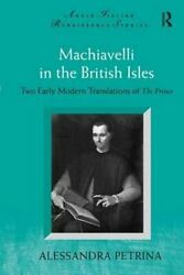 Machiavelli In The British Isles Two Early Modern Translations ... 9780754666974