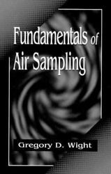 Fundamentals Of Air Sampling By Gregory D. Wight 9780873718264   Brand New