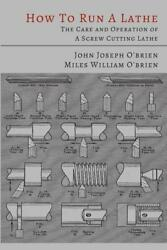 How To Run A Lathe Bookreprint Of 1942 Edby South Bendoperatemaintainnew