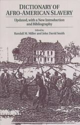 Dictionary Of Afro-american Slavery By John David Smith And Randall M. Miller...