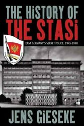 The History Of The Stasi East Germanyand039s Secret Police 1945-1990 9781782382546