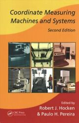 Coordinate Measuring Machines And Systems By Robert J. Hocken 9781138076891
