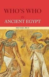 Who's Who In Ancient Egypt By Michael Rice 9780415154482   Brand New