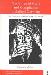Narratives Of Guilt And Compliance In Unified Germany Stasi Inf... 9780415202619