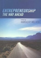 Entrepreneurship The Way Ahead By Harold P. Welsch 9780415323949 | Brand New