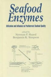 Food Science And Technology Ser. Seafood Enzymes Utilization And Influence...
