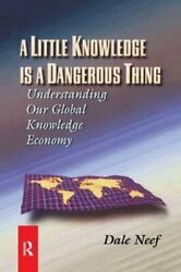 A Little Knowledge Is A Dangerous Thing By Dale Neef 9781138436022 | Brand New