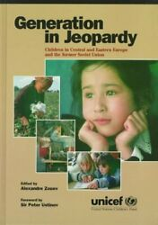 Generation In Jeopardy Children At Risk In Eastern Europe And T... 9780765601216