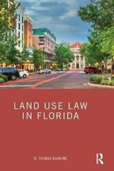 Land Use Law In Florida By W. Thomas Hawkins 9780367622602   Brand New
