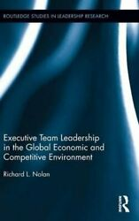 Executive Team Leadership In The Global Economic And Competitiv... 9781138813878