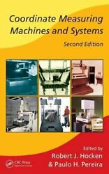 Coordinate Measuring Machines And Systems By Robert J. Hocken 9781574446524