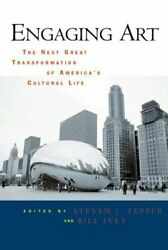 Engaging Art The Next Great Transformation Of America's Cultural Life...