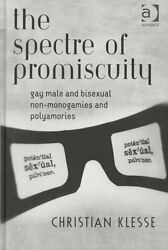 The Spectre Of Promiscuity Gay Male And Bisexual Non-monogamies... 9780754649069