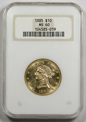 1885 10 Liberty Head Gold Coin Ngc Ms60 Unc/bu Fatty Holder Nice Luster