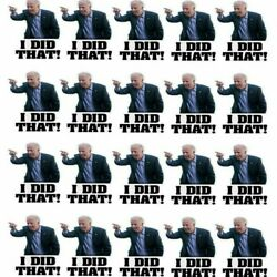 100pcs Joe Biden I DID THAT Sticker Funny Humor Sticker Pointed To Your Left $17.99